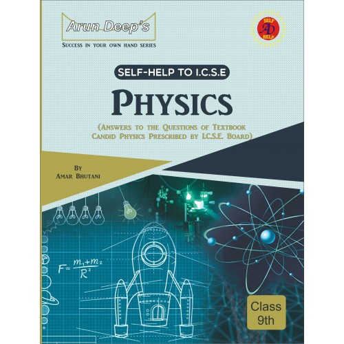 Self-Help to I.C.S.E. Candid Physics 9 (Solutions of Evergreen Pub.) (For 2022 Examinations)