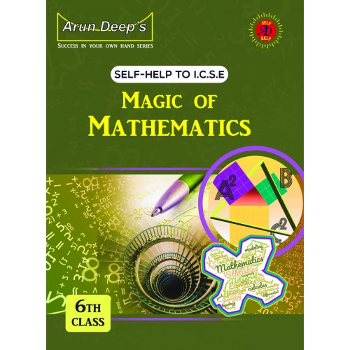 Self-Help to I.C.S.E. Magic of Mathematics 6
