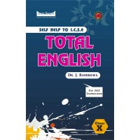 Self-Help to I.C.S.E. Total English 10 (For 2022 Examinations)