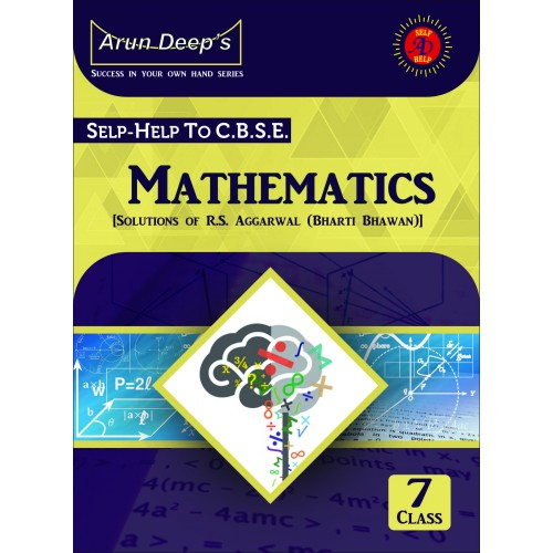 Self-Help to C.B.S.E. Mathematics 7 (Solutions of R.S. Aggarwal)