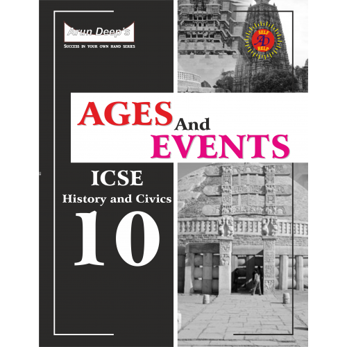 Self-Help to ICSE Ages and Events (History and civics) Class 10