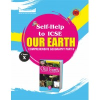 Self-Help to ICSE Our Earth Comprehensive Geography Part-II Class 10