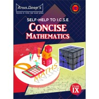 Self-Help to I.C.S.E. Concise Mathematics 9 (For 2022 Examinations)