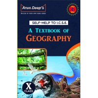 Self-Help to I.C.S.E. A Textbook of Geography 10 (Goyal Bros.)