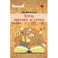 SELF-HELP TO I.C.S.E. TOTAL HISTORY & CIVICS 10 (FOR 2022 EXAMINATIONS)