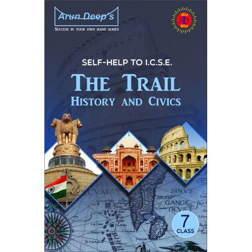 Self-Help to I.C.S.E. The Trail History &  Civics 7