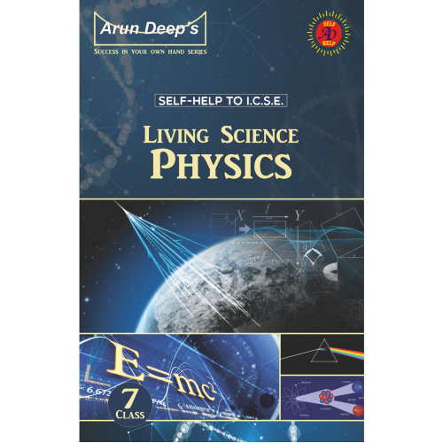 Self-Help to I.C.S.E. Living Science Physics 7