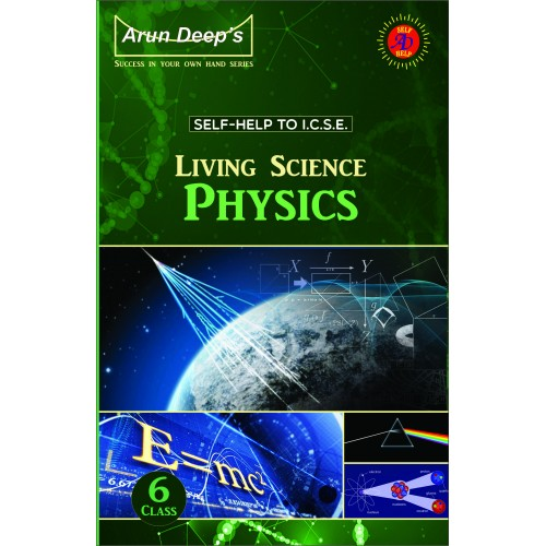 Self-Help to I.C.S.E. Living Science Physics 6
