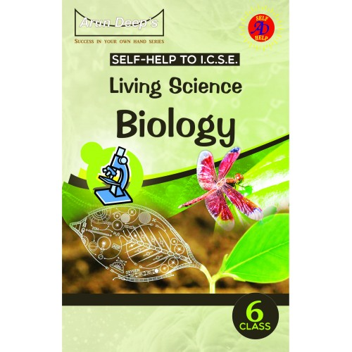 Self-Help to I.C.S.E. Living Science Biology 6