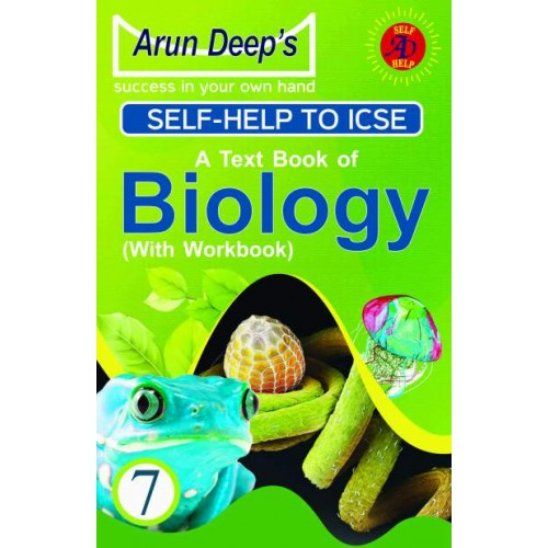 Self-Help to I.C.S.E. A Text Book of Biology 7 ( with workbook ) ( G.P.P.)