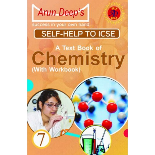 Self-Help to I.C.S.E. A Text Book of Chemistry  7 ( with workbook ) ( G.P.P.)