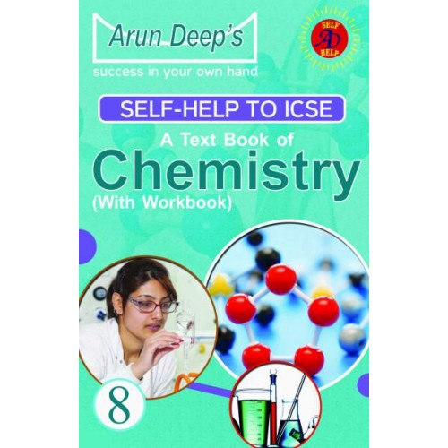 Self-Help to I.C.S.E. A Text Book of Chemistry  8 ( with workbook ) ( G.P.P.)
