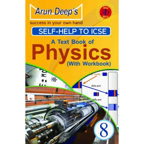 Self-Help to I.C.S.E. A Text Book of Physics 8 ( with workbook ) ( G.P.P.)